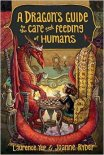 dragon's guide to the care and feeding of humans