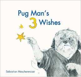 pug-mans-3-wishes